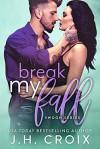 Break My Fall (Swoon Series Book 3) - J.H. Croix