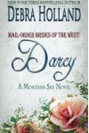 Mail-Order Brides of the West: Darcy: A Montana Sky Series Novel - Debra Holland
