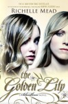 The Golden Lily: A Bloodlines Novel by Mead, Richelle Reprint Edition (1/8/2013) - Richelle Mead