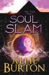 Soul Slam: Soul Warriors Book 1 - Allie Burton