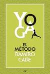Yoga: el método Ramiro Calle - Ramiro A. Calle