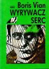 Wyrywacz serc - Boris Vian, Marek Puszczewicz