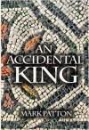An Accidental King - Mark Patton