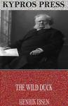 The Wild Duck - Henrik Ibsen