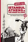 Let's Go Istanbul, Athens & the Greek Islands: The Student Travel Guide - Harvard Student Agencies, Inc., Michal Labik, Harvard Student Agencies, Inc.