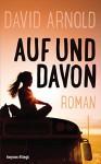 Auf und davon: Roman - David Arnold, Astrid Finke