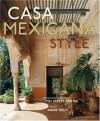 Casa Mexicana Style - Annie Kelly, Tim Street-Porter, Manolo Mestre