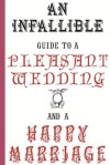An Infallible Guide to a Pleasant Wedding and a Happy Marriage: History's Best Matrimony Advice - The Enthusiast