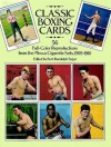 Classic Boxing Cards: 56 Full-Color Reproductions from the Mecca Cigarette Sets, 1909�1910 - Bert Randolph Sugar