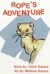 Rope's Adventure - Orion Sasina, Melissa Sasina
