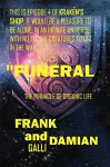 Funeral: Episode 4 of Kraken's Shop (Series 1) - Frank Galli, Damian Galli