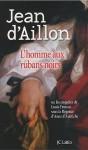 L'homme aux rubans noirs : Ou les enquêtes de Louis Fronsac sous la Régence d'Anne d'Autriche - Jean d'Aillon