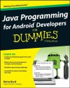 Java Programming for Android Developers For Dummies - Barry Burd