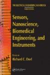 Sensors, Nanoscience, Biomedical Engineering, and Instruments - Richard C. Dorf