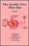 The Seattle Five Plus One: Poems - Jack Remick, Jo Nelson, Kevin Coyne, Priscilla Long, Irene Drennan, Anne Sweet-Streeter
