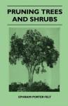 Pruning Trees and Shrubs - Arthur Stanley Eddington