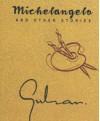 Michelangelo And Other Stories - Gulazāra