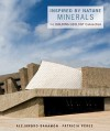 Inspired by Nature: Minerals: The Building/Geology Connection - Alejandro Bahamón, Patricia Pérez