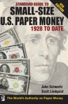 Standard Guide to Small-Size U.S. Paper Money - 1928-Date - John Schwarz, Scott Lindquist