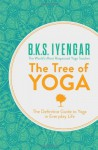 The Tree of Yoga: The Definitive Guide to Yoga in Everyday Life by B. K. S. Iyengar (2013-01-03) - B. K. S. Iyengar
