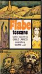 Fiabe Toscane - Carlo Lapucci, Mario Luzi