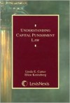 Understanding Capital Punishment Law - Linda E. Carter