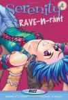 Serenity -- Rave-N-Rant (Serenity - Realbuzz Studios