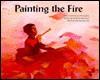 Painting the Fire - Jonathan Sherwood
