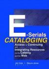 E-Serials Cataloging - Michael Allaby, Jim Cole, Wayne Jones