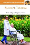 Medical Tourism: A Reference Handbook - Stephanie Watson, Kathy S. Stolley