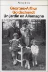jardin en Allemagne - Georges-Arthur Goldschmidt