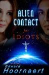 Alien Contact for Idiots - Edward Hoornaert
