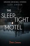 The Sleep Tight Motel - Lisa Unger
