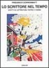 Lo scrittore nel tempo - Friedrich Dürrenmatt, Brigitte Baumbusch, Gianfranco Ciabatti