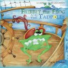 Fribbet the Frog and the Tadpoles: Captain No Beard - Carole P. Roman