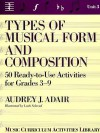 Types of Musical Form and Composition: 50 Ready-To-Use Activities for Grades 3-9 - Audrey J. Adair
