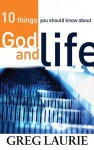 10 things you should know about God and Life - Greg Laurie
