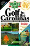 Insiders' Guide to Golf in the Carolinas - Mitch Willard, Scott Martin