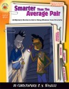 Smarter than the Average Pair, Grades 3 - 6: 12 Mystery Stories to Solve Using Wisdom from Proverbs - Christopher P.N. Maselli