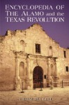Encyclopedia of the Alamo and the Texas Revolution - Thom Hatch