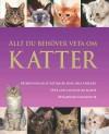 Allt du behöver veta om katter - Candida Frith-Macdonald
