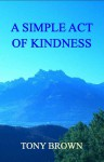 A Simple Act of Kindness - Tony Brown