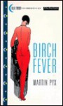 Birch Fever - Martin Pyx