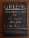 Ein ausgebrannter Fall / Dr. Fischer aus Genf oder Die Bomben-Party - Graham Greene