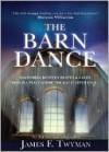 The Barn Dance - James F. Twyman
