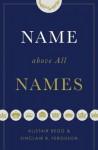 Name above All Names - Alistair Begg, Sinclair B. Ferguson
