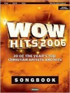 WOW Hits 2006 Songbook: 30 of the Year's Top Christian Artists and Hits - Bryce Innman, Ken Barker