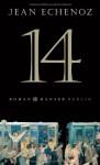 14: Roman by Echenoz, Jean (2014) Gebundene Ausgabe - Jean Echenoz
