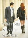 WHAT MEN WANT IN WOMEN? - Ken Williams