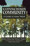 Conscious Community: A Guide to Inner Work - Kalonymus Shapira, Andrea Cohen-Kiener, Yosef Grodsky